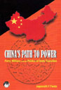 China's Path To Power: Party, Military and the Politics of State Transition