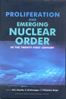 Proliferation and Emerging Nuclear Order  in the twenty-first century