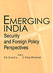 Emerging India: Security and Foreign Policy Perspectives