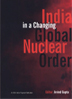 India in a Changing Global Nuclear Order