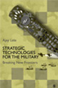 Strategic Technologies for the Military: Breaking New Frontiers