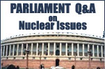 Select Questions and Answers from the Indian Parliament on Nuclear Issues