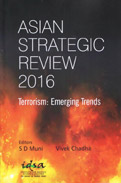 Asian Strategic Review 2016 -Terrorism: Emerging Trends