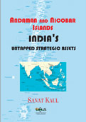 Andaman and Nicobar Islands : India's Untapped Strategic Assets