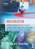 Indigenisation: Key to Self-Sufficiency and Strategic Capability
