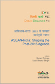 Delhi Dialogue VII : ASEAN-India Shaping the Post-2015 Agenda