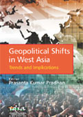 Geopolitical Shifts in West Asia:Trends and Implications