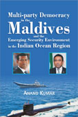 Multi-party Democracy in the Maldives and the Emerging Security Environment in the Indian Ocean Region