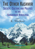 The Other Kashmir: Society, Culture and Politics in the Karakoram Himalayas
