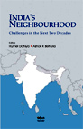 India's Neighbourhood: Challenges in the Next Two Decades